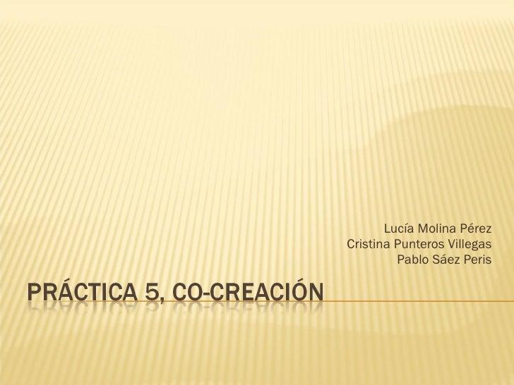 Lucía Molina Pérez Cristina Punteros Villegas Pablo Sáez Peris