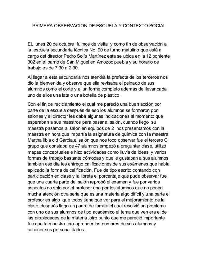 PRIMERA OBSERVACION DE ESCUELA Y CONTEXTO SOCIAL EL lunes 20 de octubre fuimos de visita y como fin de observación a la es...