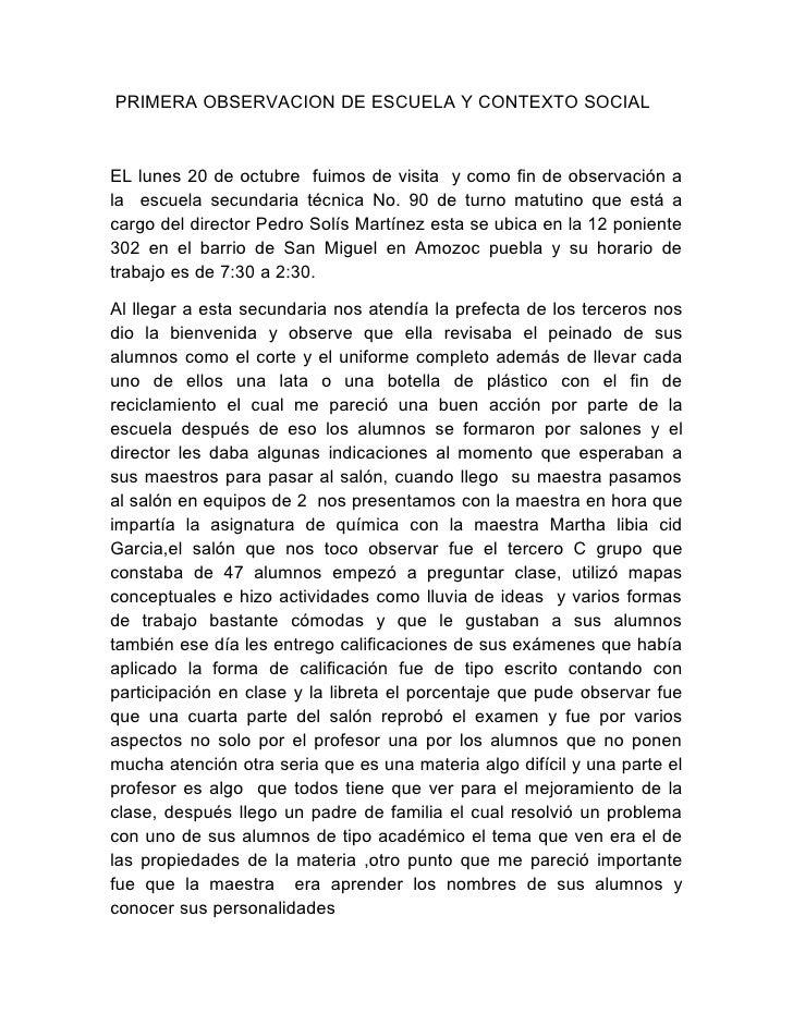 PRIMERA OBSERVACION DE ESCUELA Y CONTEXTO SOCIAL    EL lunes 20 de octubre fuimos de visita y como fin de observación a la...