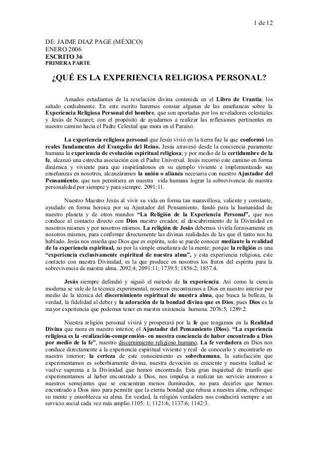 1 de 12 DE: JAIME DIAZ PAGE (MÉXICO) ENERO 2006 ESCRITO 36 PRIMERA PARTE ¿QUÉ ES LA EXPERIENCIA RELIGIOSA PERSONAL? Amados...