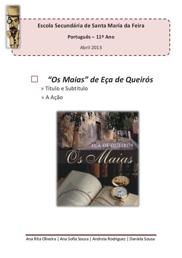 "Ana Rita Oliveira   Ana Sofia Sousa   Andreia Rodriguez   Daniela Sousa ""Os Maias"" de Eça de Queirós» Título e Subtítulo»..."