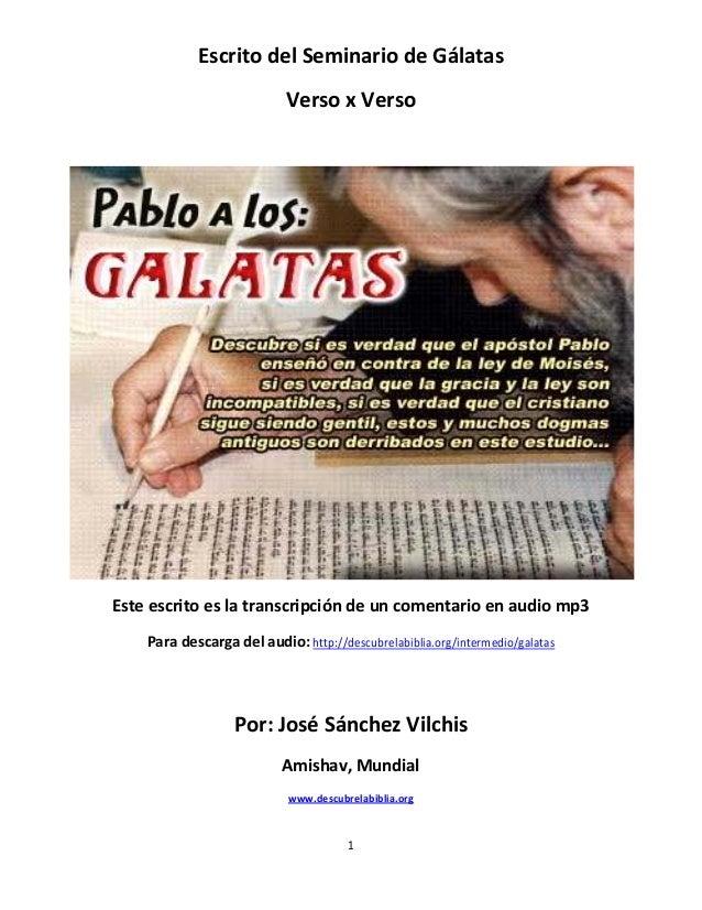 1Escrito del Seminario de GálatasVerso x VersoEste escrito es la transcripción de un comentario en audio mp3Para descarga ...