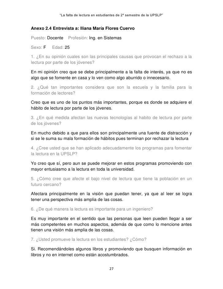 """""""La falta de lectura en estudiantes de 2º semestre de la UPSLP""""Anexo 2.4 Entrevista a: Iliana María Flores CuervoPuesto: D..."""