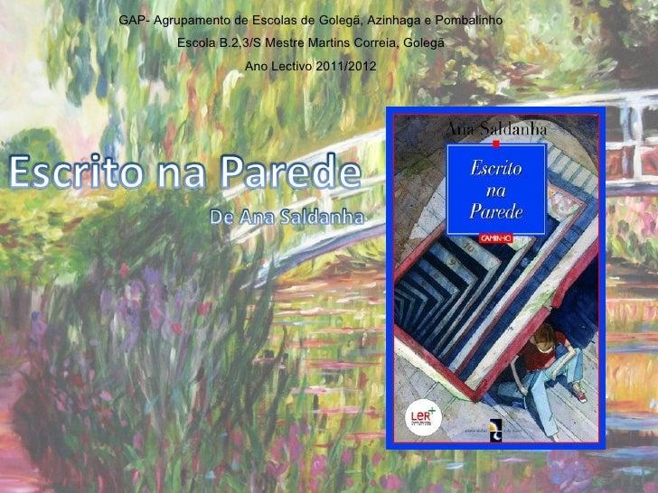 GAP- Agrupamento de Escolas de Golegã, Azinhaga e Pombalinho         Escola B.2,3/S Mestre Martins Correia, Golegã        ...