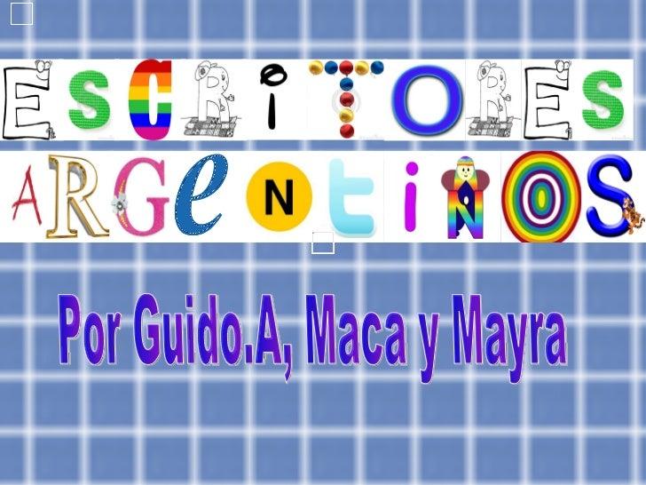 Por Guido.A, Maca y Mayra