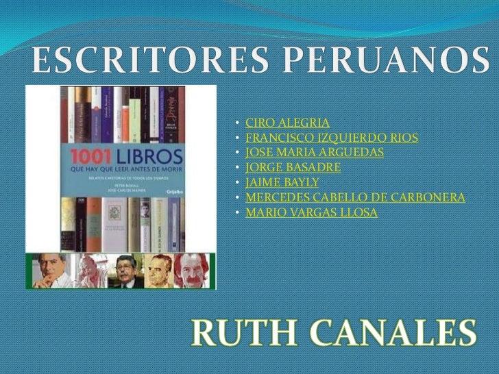 •   CIRO ALEGRIA•   FRANCISCO IZQUIERDO RIOS•   JOSE MARIA ARGUEDAS•   JORGE BASADRE•   JAIME BAYLY•   MERCEDES CABELLO DE...
