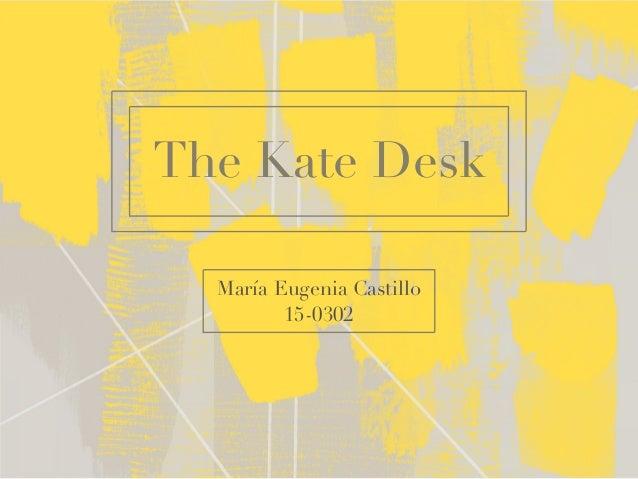 The Kate Desk María Eugenia Castillo 15-0302