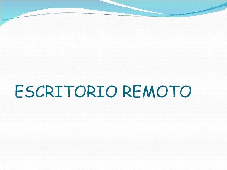 Escritorio Remoto Slide 1