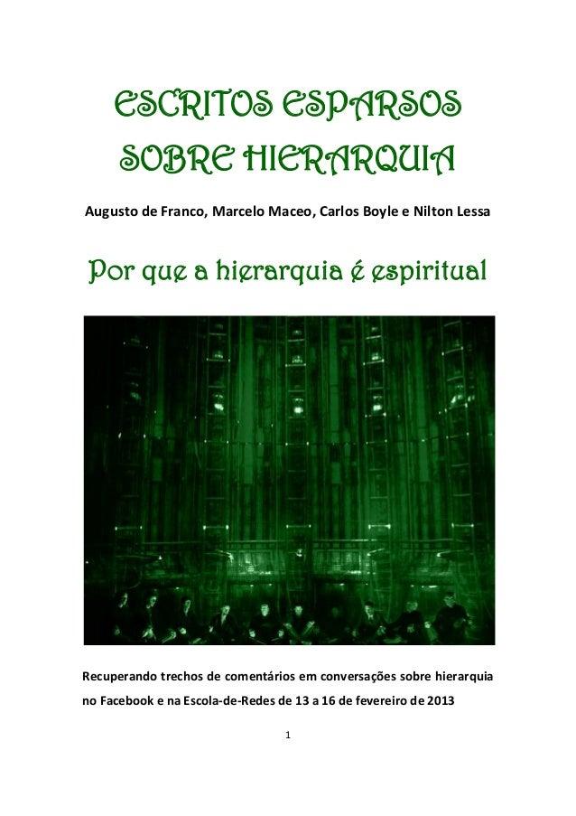 1ESCRITOS ESPARSOSSOBRE HIERARQUIAAugusto de Franco, Marcelo Maceo, Carlos Boyle e Nilton LessaPor que a hierarquia é espi...