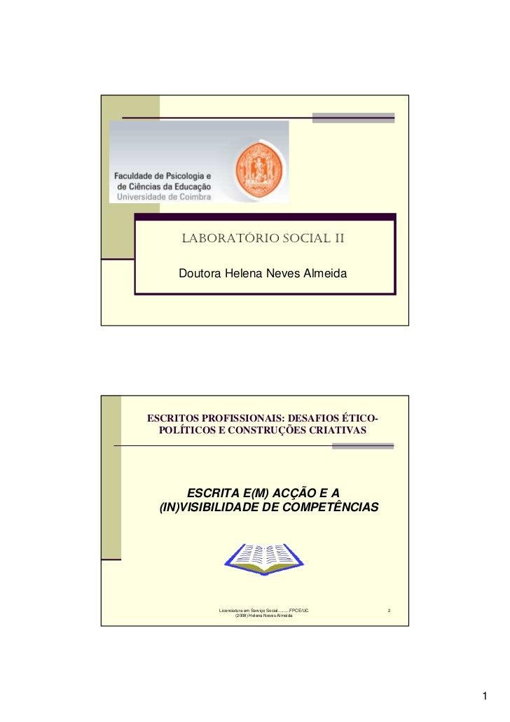 LABORATÓRIO SOCIAL II     Doutora Helena Neves AlmeidaESCRITOS PROFISSIONAIS: DESAFIOS ÉTICO-  POLÍTICOS E CONSTRUÇÕES CRI...