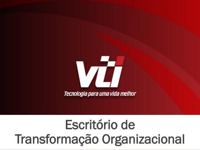 Escritório de Transformação Organizacional