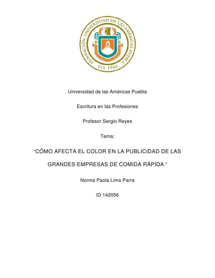 Universidad de las Américas Puebla             Escritura en las Profesiones                Profesor Sergio Reyes          ...