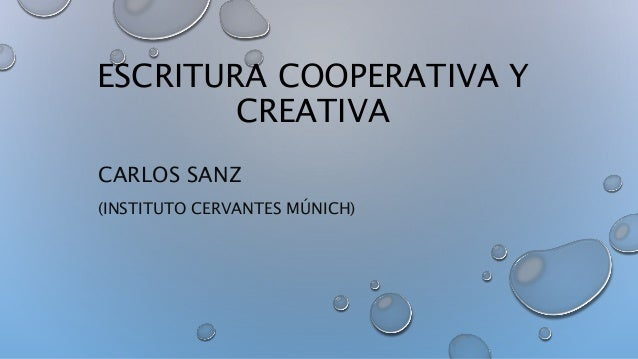 ESCRITURA COOPERATIVA Y CREATIVA CARLOS SANZ (INSTITUTO CERVANTES MÚNICH)