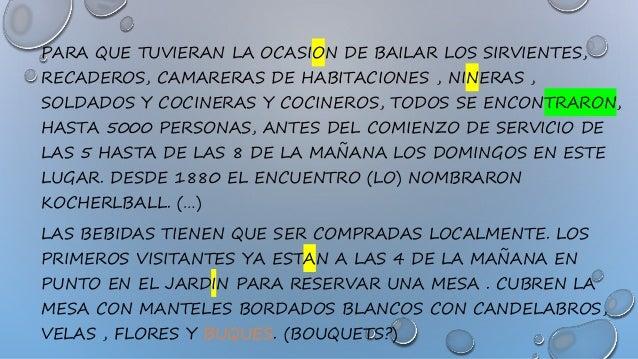 PARA QUE TUVIERAN LA OCASION DE BAILAR LOS SIRVIENTES, RECADEROS, CAMARERAS DE HABITACIONES , NINERAS , SOLDADOS Y COCINER...