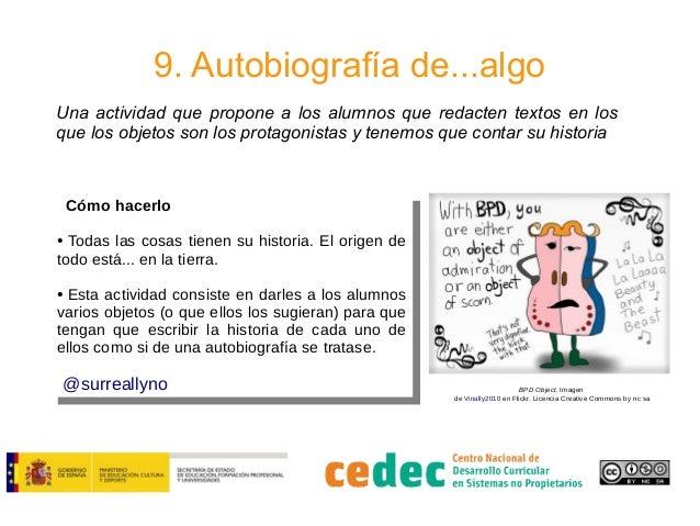 9. Autobiografía de...algo Una actividad que propone a los alumnos que redacten textos en los que los objetos son los prot...
