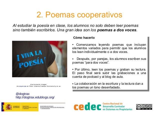 2. Poemas cooperativos Al estudiar la poesía en clase, los alumnos no solo deben leer poemas sino también escribirlos. Una...