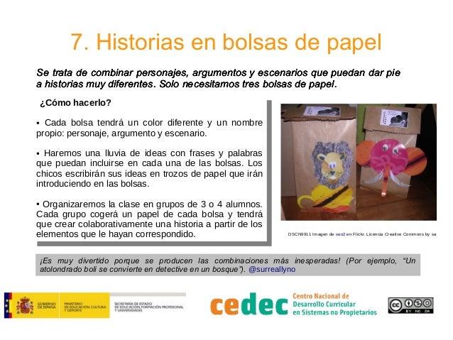 7. Historias en bolsas de papel Se trata de combinar personajes, argumentos y escenarios que puedan dar pie a historias mu...