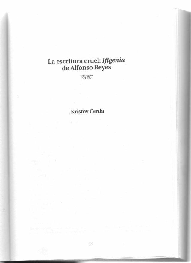 Kristov Cerda La escritura cruel: lfigenia de Alfonso Reyes ~~ 95
