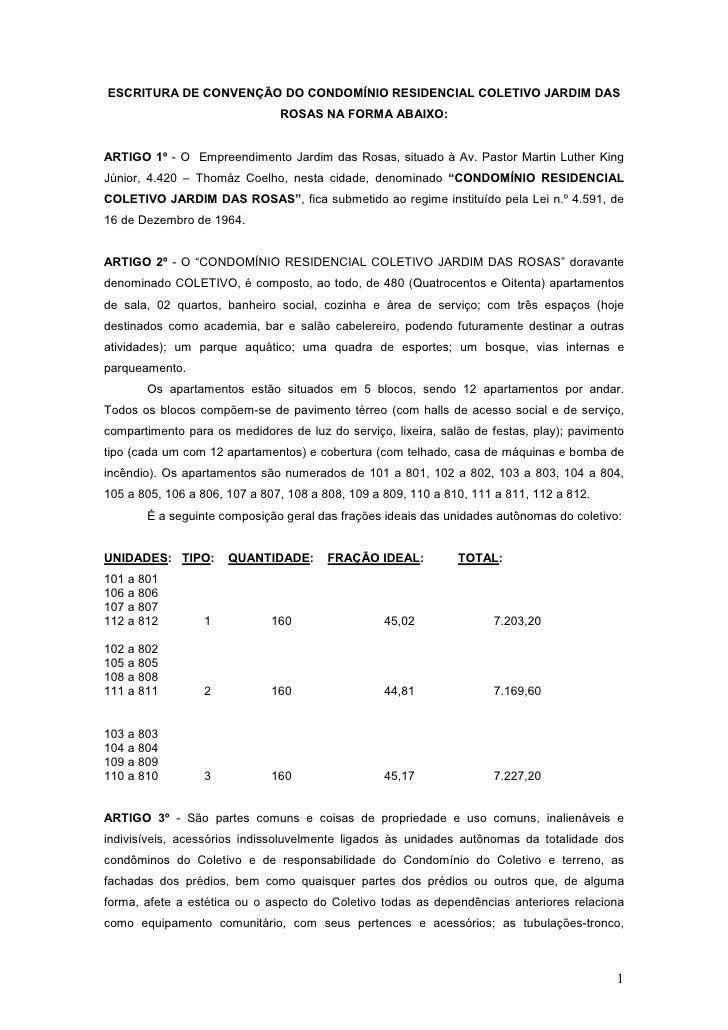 ESCRITURA DE CONVENÇÃO DO CONDOMÍNIO RESIDENCIAL COLETIVO JARDIM DAS                               ROSAS NA FORMA ABAIXO:A...