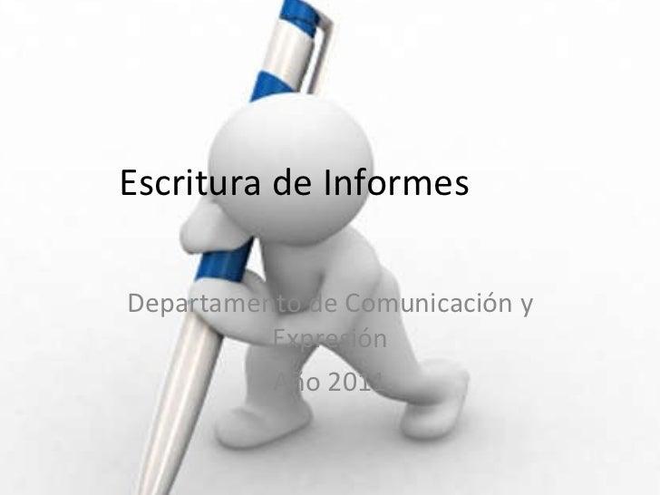 Escritura de Informes  Departamento de Comunicación y Expresión Año 2011