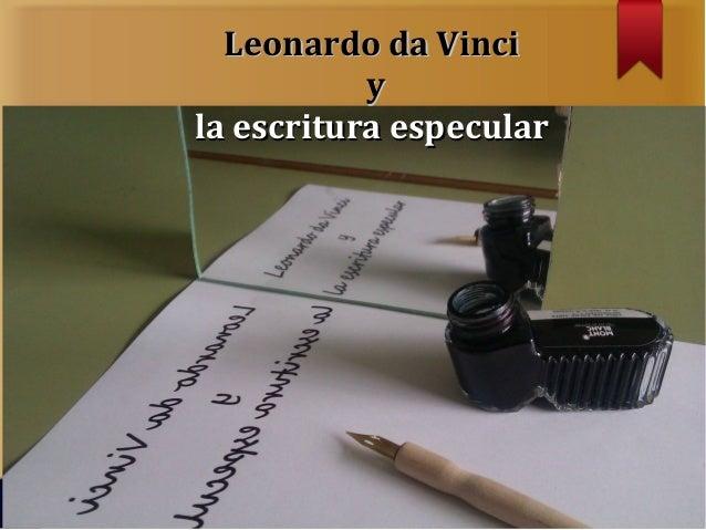 Leonardo da Vinci           yla escritura especular