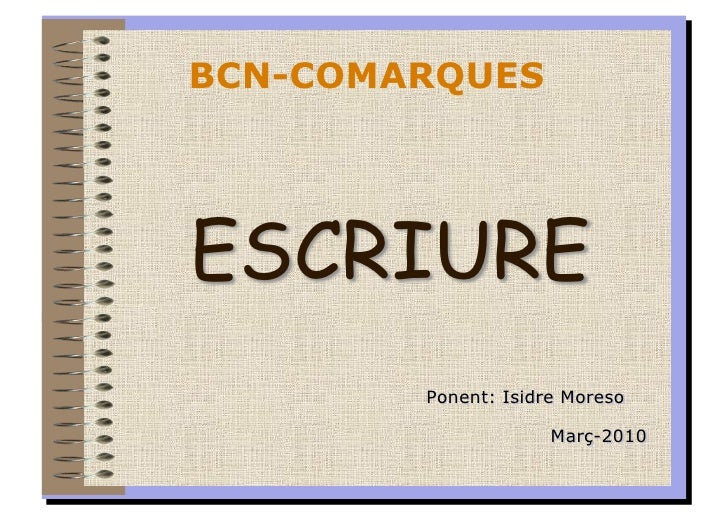 BCN-COMARQUES     ESCRIURE         Ponent: Isidre Moreso                       Març-2010