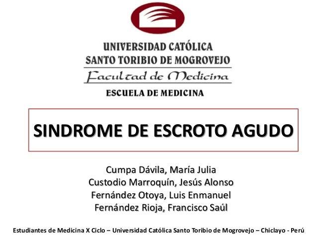 SINDROME DE ESCROTO AGUDO                             Cumpa Dávila, María Julia                         Custodio Marroquín...