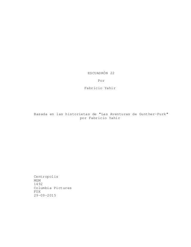 """ESCUADRÓN 22 Por Fabricio Yahir Basada en las historietas de """"Las Aventuras de Gunther-Purk"""" por Fabricio Yahir Centropoli..."""