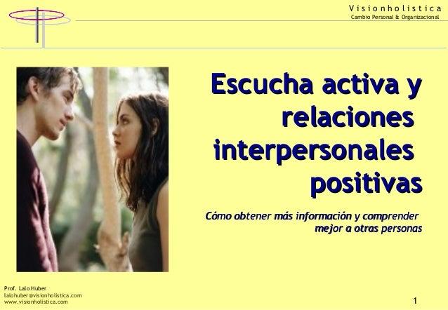 Visionholistica Cambio Personal & Organizacional   Prof. Ladislao Huber   Visionholistica    www.visionholistica.com  E...