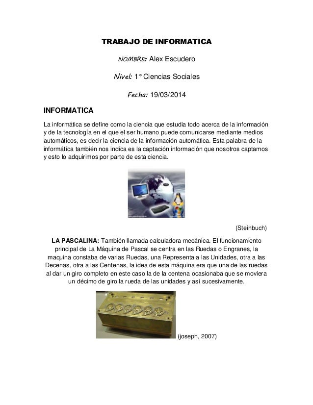 TRABAJO DE INFORMATICA NOMBRE: Alex Escudero Nivel: 1° Ciencias Sociales Fecha: 19/03/2014 INFORMATICA La informática se d...