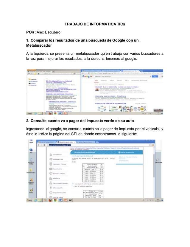 TRABAJO DE INFORMÁTICA TICs POR: Alex Escudero 1. Comparar los resultados de una búsqueda de Google con un Metabuscador A ...