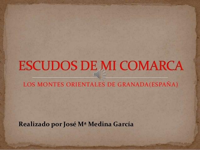 LOS MONTES ORIENTALES DE GRANADA(ESPAÑA)Realizado por José Mª Medina García