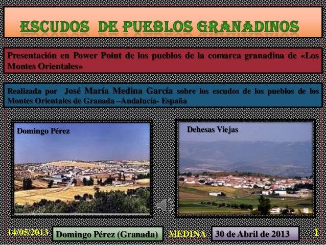 Presentación en Power Point de los pueblos de la comarca granadina de «LosMontes Orientales»Realizada por José María Medin...