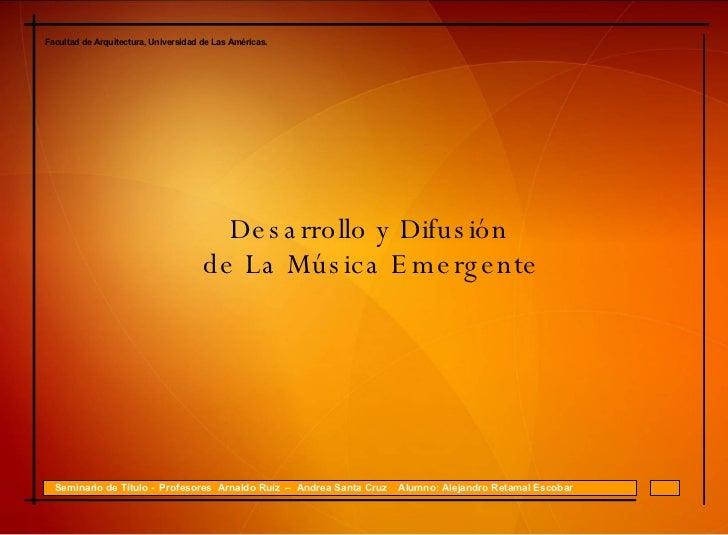 Facultad de Arquitectura, Universidad de Las Américas. Seminario de Título -   Profesores  Arnaldo Ruíz  –  Andrea Santa C...