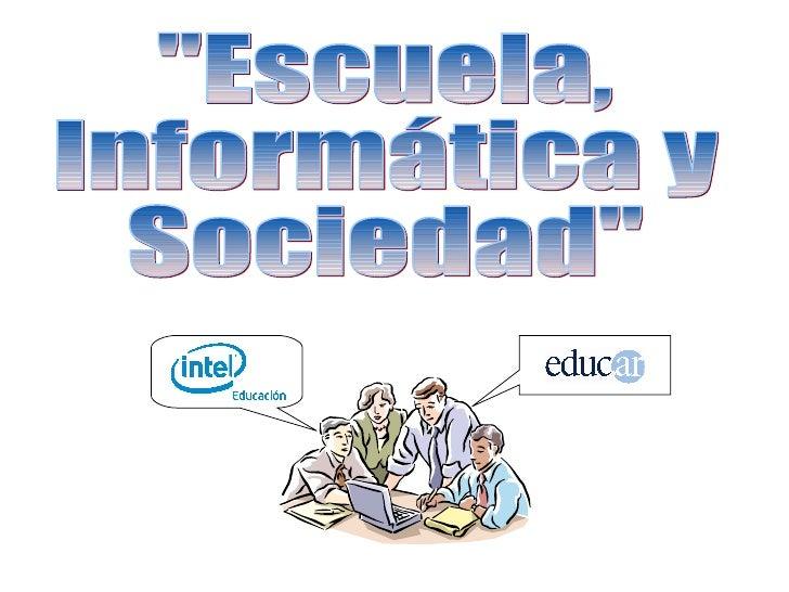 """""""Escuela, Informática y Sociedad"""""""