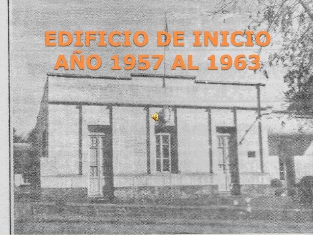 EDIFICIO DE INICIO AÑO 1957 AL 1963