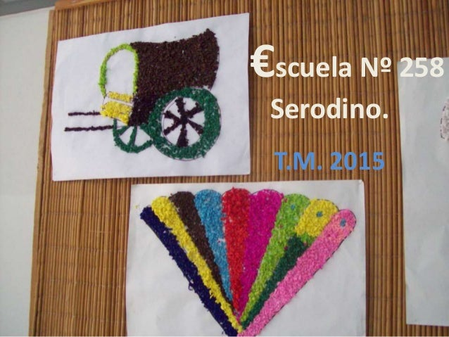 €scuela Nº 258 Serodino. T.M. 2015