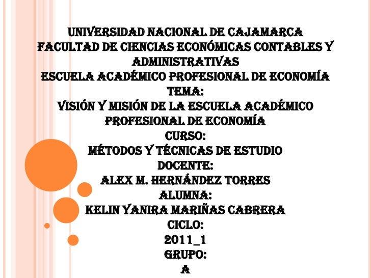 UNIVERSIDAD NACIONAL DE CAJAMARCAFACULTAD DE CIENCIAS ECONÓMICAS CONTABLES Y ADMINISTRATIVASESCUELA ACADÉMICO PROFESIONAL ...