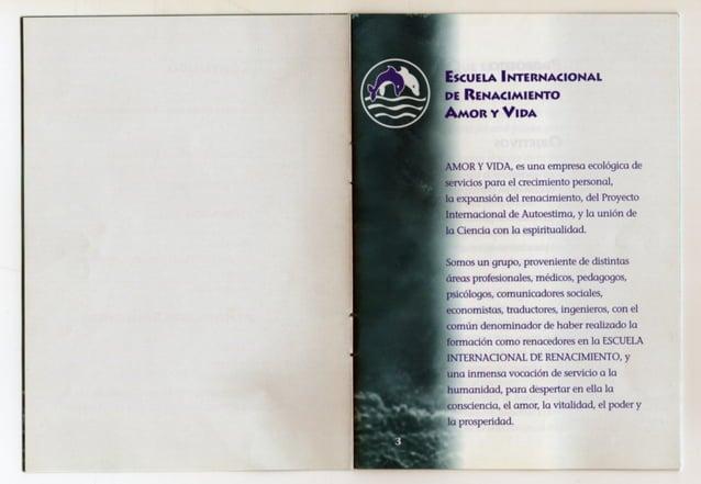 ;.   ESCUELA ÍNTERNACIONAI.   DE RENACIMIENTO Amon v VIDA  AMOR Y VIDA,  es una empresa ecológica de servicios para el cre...