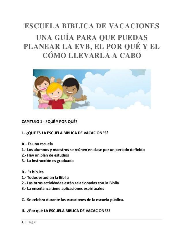 ESCUELA BIBLICA DE VACACIONES UNA GUÍA PARA QUE PUEDAS PLANEAR LA EVB, EL POR QUÉ Y EL CÓMO LLEVARLA A CABO  CAPITULO 1 - ...