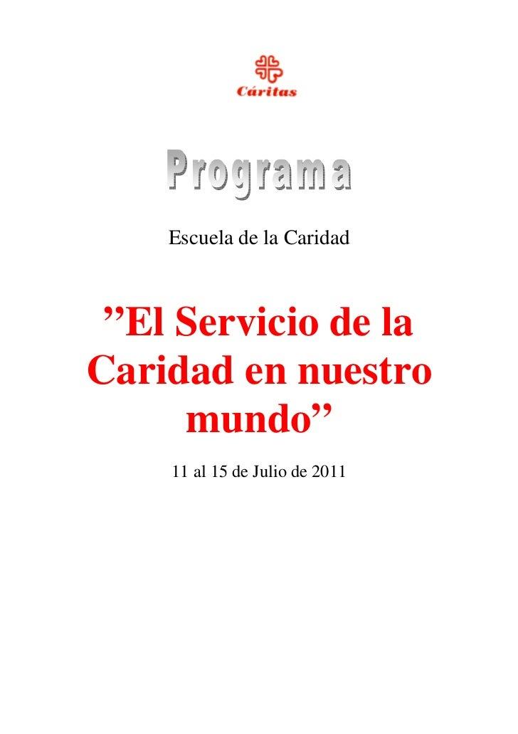 """Escuela de la Caridad """"El Servicio de laCaridad en nuestro     mundo""""    11 al 15 de Julio de 2011"""