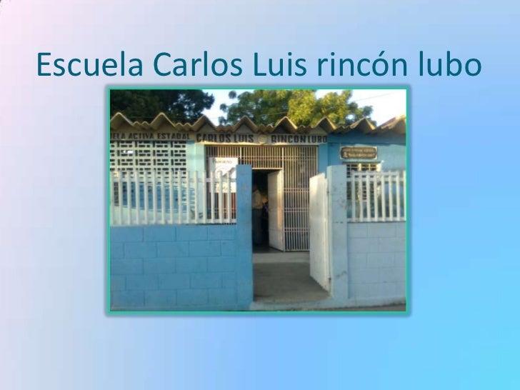 Escuela Carlos Luis rincón lubo
