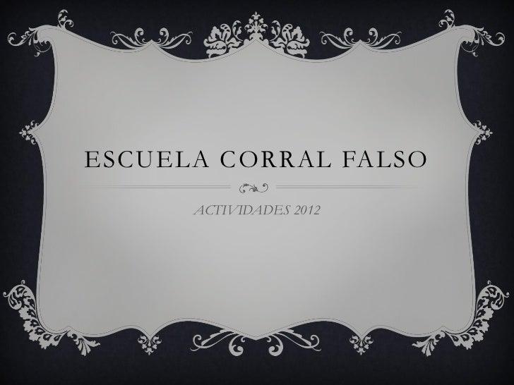 ESCUELA CORRAL FALSO      ACTIVIDADES 2012