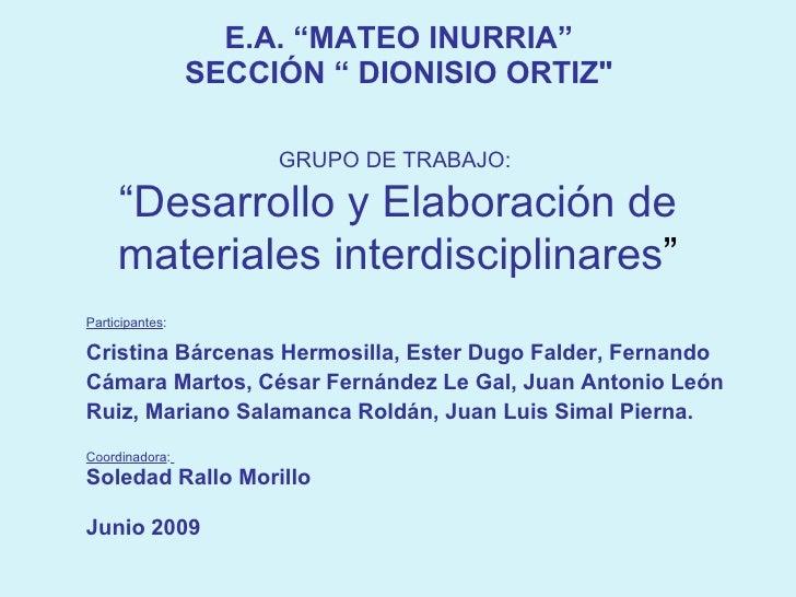 "E.A. ""MATEO INURRIA"" SECCIÓN "" DIONISIO ORTIZ"" Participantes :  Cristina Bárcenas Hermosilla, Ester Dugo Falder, Fern..."