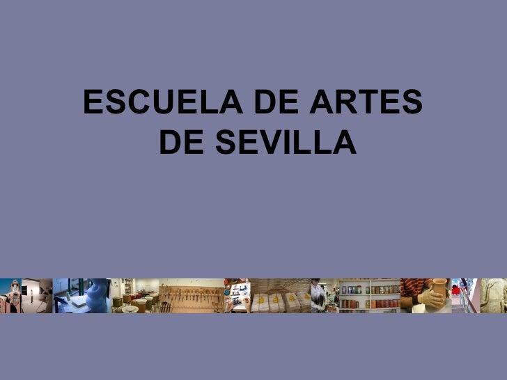 ESCUELA   DE   ARTES   DE   SEVILLA