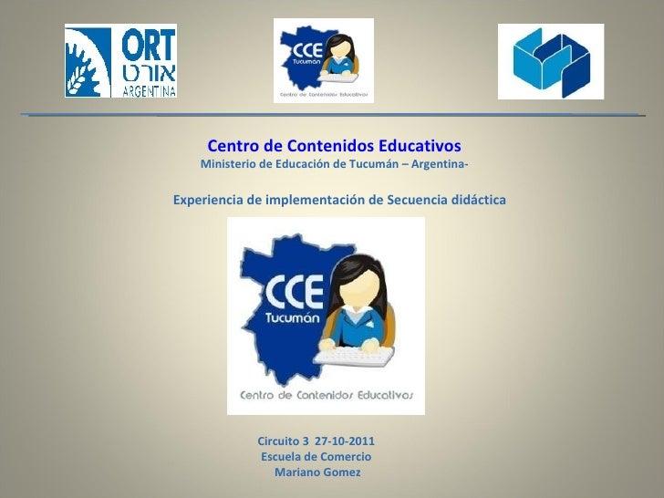 Centro de Contenidos Educativos Ministerio de Educación de Tucumán – Argentina- Experiencia de implementación de Secuencia...