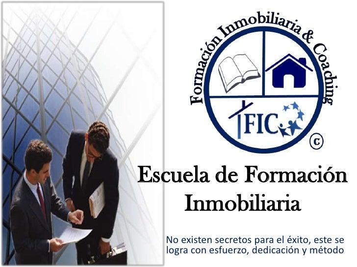 Escuela de Formación Inmobiliaria<br />No existen secretos para el éxito, este se logra con esfuerzo, dedicación y método<...