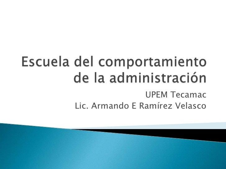 UPEM TecamacLic. Armando E Ramírez Velasco
