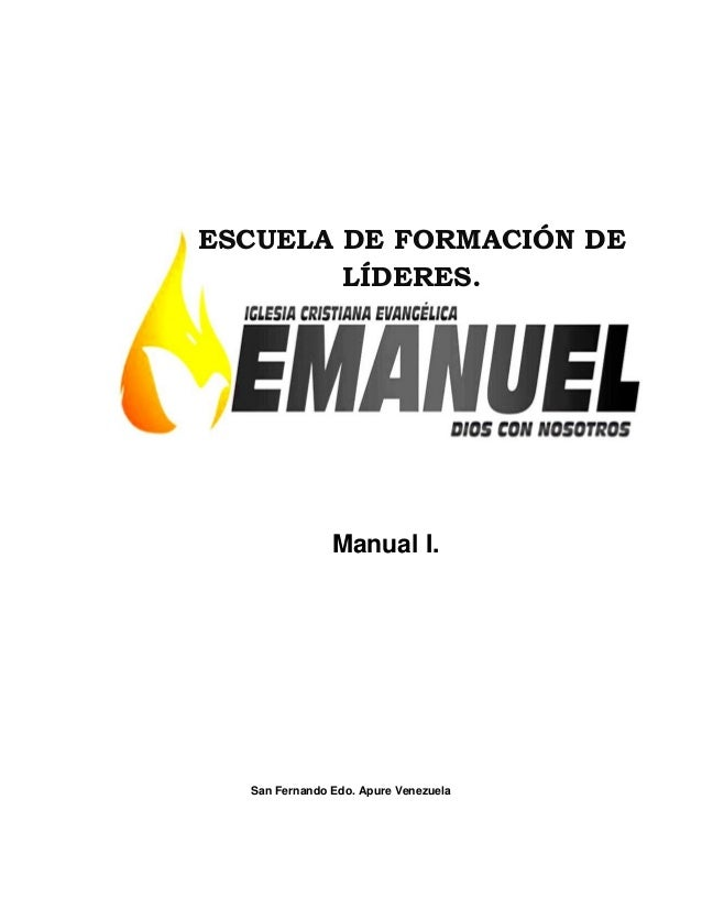 San Fernando Edo. Apure Venezuela Manual I. ESCUELA DE FORMACIÓN DE LÍDERES.