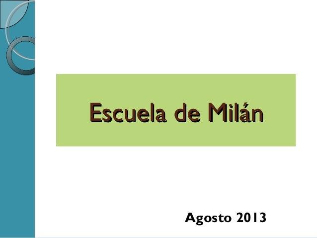 Escuela de MilánEscuela de Milán Agosto 2013